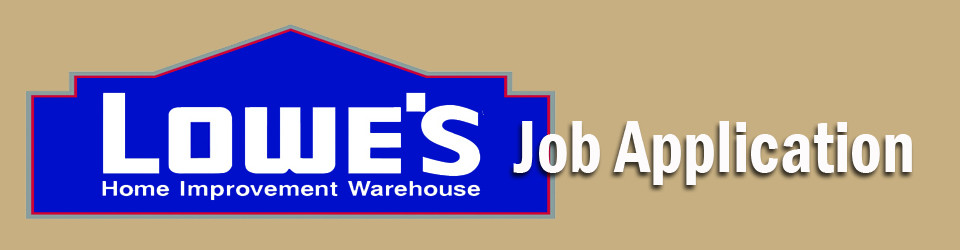 Lowes Get Hired With The Lowe S Online Job Application In 1946 Lowe